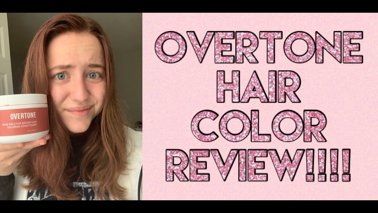 OVERTONE HAIR COLOR... Does it Work?? - YouTube
