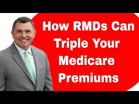 How RMDs Can Triple Your Medicare Premiums