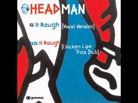 Headman - It Rough (Chicken Lips Mix)