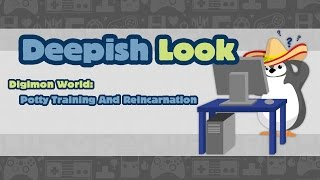 Deepish Look: Digimon World- Potty Training And Reincarnation