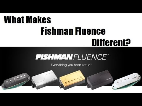 What Makes Fishman Fluence Different