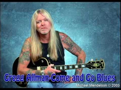 Come and Go Blues - Gregg Allman