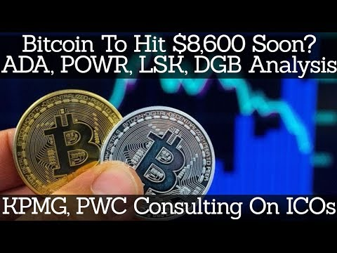 Crypto News | Bitcoin To Hit $8,600 Soon? ADA, POWR, LSK, DGB Analysis. KPMG, PWC Consulting On ICOs