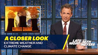 Extreme Weather and Climate Change: A Closer Look by : Late Night with Seth Meyers