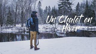 VIVRE DANS UN CHALET EN HIVER | CANADA