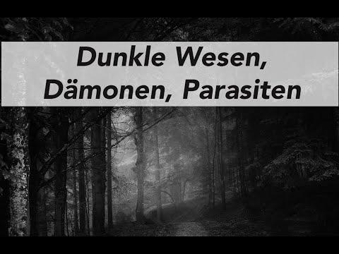 Dunkle Wesen, Dämonen und Parasiten