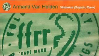 Armand Van Helden - Ultrafunkula (Ganja Kru Remix)