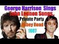 George Harrison sings John Lennon Songs  -  Private Party - Abbey Road  1987