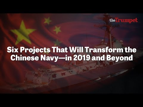 Six Projects That Will Transform the Chinese Navy—in 2019 and Beyond