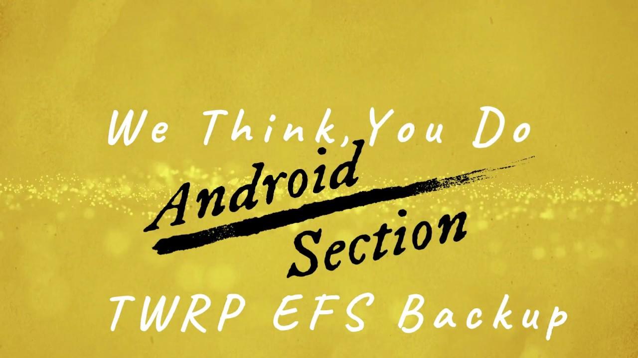 Samsung Efs Backup Twrp Imei Backup Youtube