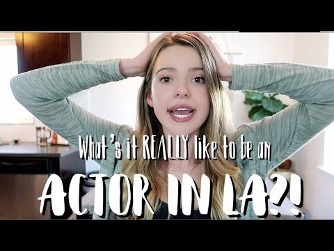 What is it ACTUALLY like to be an Actor in LA?!