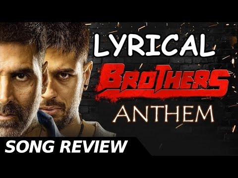 Brothers anthem song review - Bollywood...
