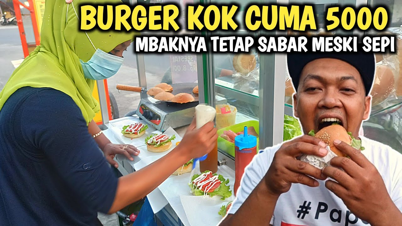 CUMA 5000,BURGER INI KOK SEPI YAAA - Indonesia Street Food