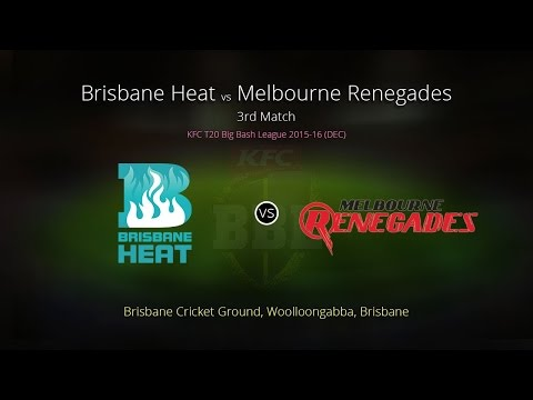Brisbane Heat v Melbourne Renegades - 3rd Match Replay ( Big Bash League 2015)