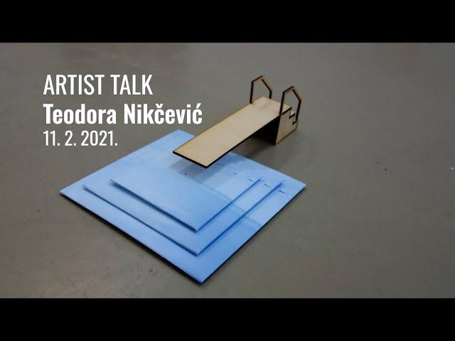 Artist talk / Teodora Nikčević