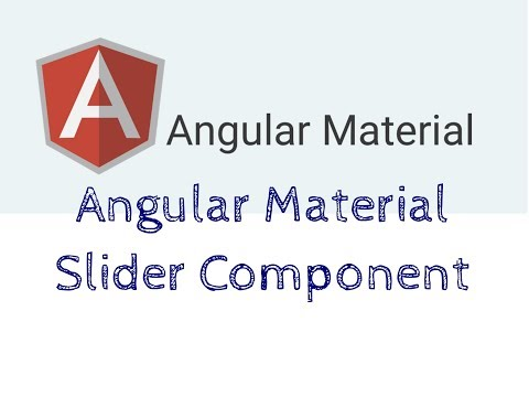 Angular Material Slider Component - YouTube