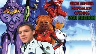 Neon Genesis Evangelion Opening VGU Edition