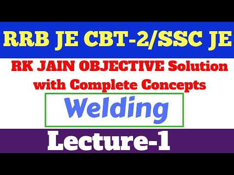 Welding- Production | Part-1 | RK Jain Solution with Complete Concepts | SSC JE | RRB JE CBT-2