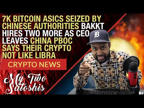 Bitcoin: BTC ASICS Seized By Chinese Govt | Bakkt Appoints New CEO | New Updates For Digital Yuan