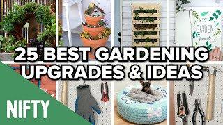 25 Best Gardening Upgrades & Ideas