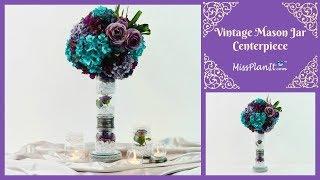 DIY Vintage Mason Jar Wedding  Centerpiece | Mason Jar DIY | DIY Tutorial