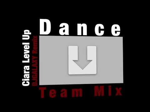 Ciara Level Up Remix - DJGALAXY