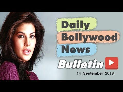 Latest Hindi Entertainment News From Bollywood | 14 September 2018