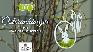 DIY: hübsche Osteranhänger mit Papiersilhouetten  [How to] Deko Kitchen