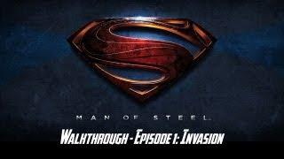 Man of Steel - Walkthrough - Episode 1: Invasion