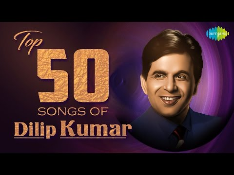 Top 50 Songs Of Dilip Kumar | दिलीप कुमार के 50 हिट गाने | HD Songs | Audio Jukebox