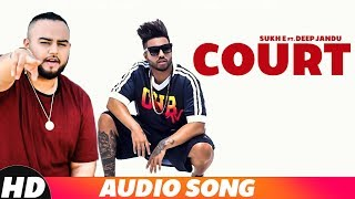 Court (Full Audio) | Sukh- E | Gitta Bains | Deep Jandu | Latest Punjabi Song 2018 | Speed Records