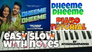 For notes of song please go to this link https://ptbyayush.blogspot.com/2019/07/dheeme-dheeme-tony-kakkar-easy-piano.html Dheeme Dheeme Tony Kakkar ...