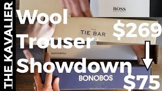 Hugo Boss, Tie Bar, Bonobos, and Suitsupply - Wool Pants Unboxing and Comparison