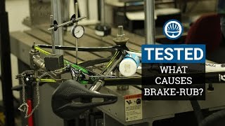 Lab Tested - Wheels? Frames? Which Is To Blame For Brake-Rub?