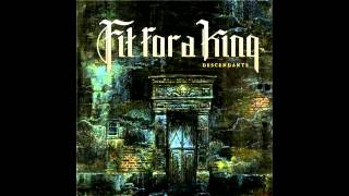 Fit For A King - Unchanging (Remastered)