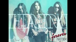 Repeat youtube video HAIM - Forever (Dan Lissvik Remix)