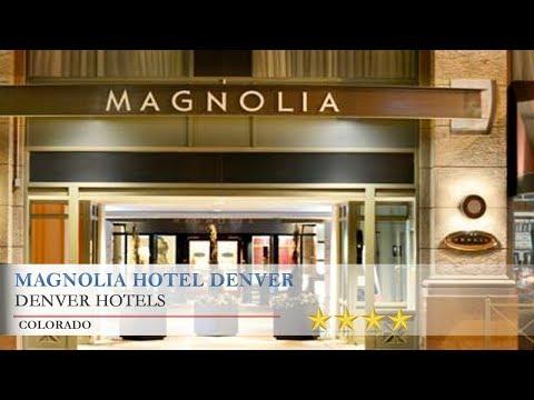 Magnolia Hotel Denver - Denver Hotels, Colorado
