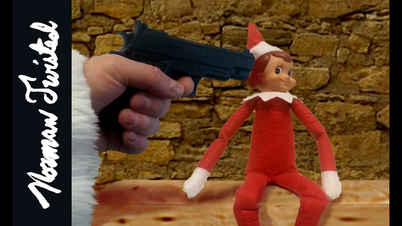 The Elf On The Shelf Must Die Youtube