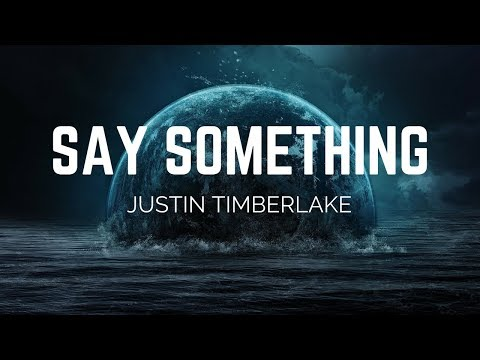 Justin Timberlake  Say Something ft Chris Stapleton Lyrics
