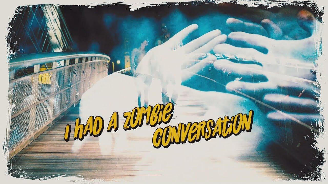 I Had a Zombie Conversation