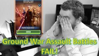 Star Wars Galaxy of Heroes: Ground War Assault Battles FAIL!