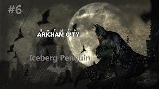 Batman: Arkham City NEW GAME+ #6 -Iceberg Penguin- (No Damage)