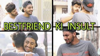 BESTFRIEND ki insult (Yaari Dosti - Part 2)    By Pranav Nagpal