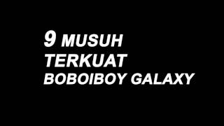 9 Musuh Terkuat Boboiboy Galaxy