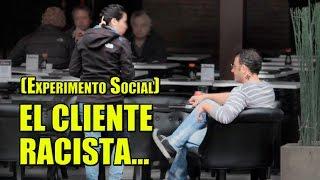 ¿Que harías frente a un Cliente Racista? | Experimento Social
