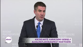 Kocsis Máté: Karácsony Gergely alkalmatlan Budapest vezetésére
