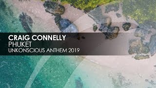 Craig Connelly - Phuket (UnKonscious Anthem 2019)