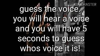 Guess the voice - THE NEXT STEP