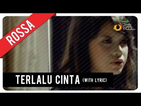 Rossa - Terlalu Cinta (with Lyric) | VC Trinity