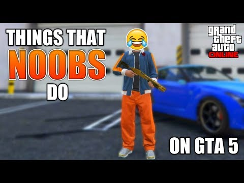 10 Things That NOOBS Do On GTA 5 Online (Part 2)